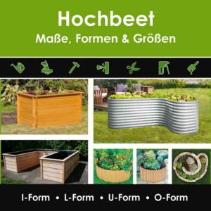 Hochbeet Maße Formen Größe Länge Breite Höhe